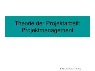 Theorie der Projektarbeit: Projektmanagement