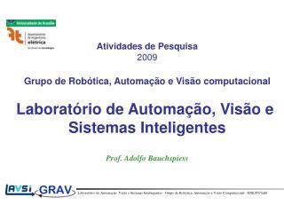 Atividades de Pesquisa 2009 Grupo de Robótica, Automação e Visão computacional
