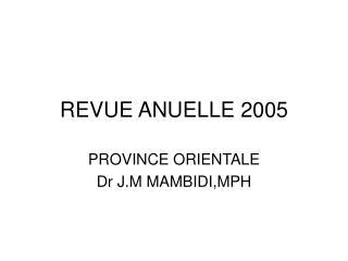 REVUE ANUELLE 2005