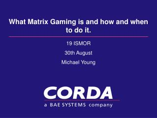 What Matrix Gaming is and how and when to do it.