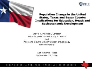 Steve H. Murdock, Director Hobby Center for the Study of Texas and