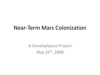 Near-Term Mars Colonization