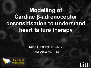 Modelling of  Cardiac  β- adrenoceptor  desensitisation to understand heart failure therapy