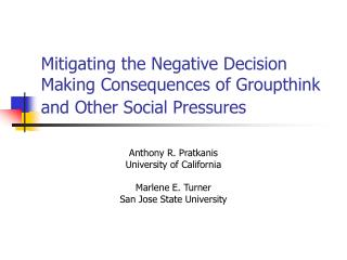 Mitigating the Negative Decision Making Consequences of Groupthink and Other Social Pressures