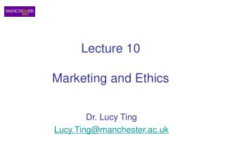Lecture 10 Marketing and Ethics