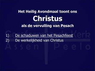 Het Heilig Avondmaal toont ons Christus  als de vervulling van Pesach