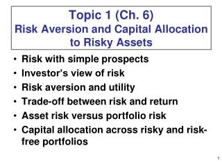 Topic 1 Ch. 6  Risk Aversion and Capital Allocation to Risky Assets