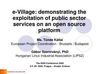 Ms. Tünde Kállai European Project Coordination - Brussels / Budapest Gábor Szentiványi , PhD