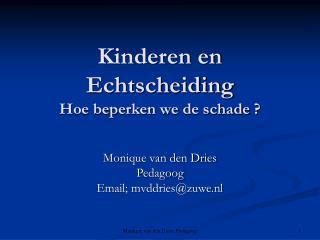 Kinderen en Echtscheiding  Hoe beperken we de schade ?