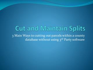 Cut and Maintain Splits