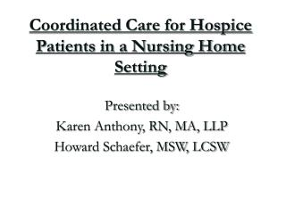 Coordinated Care for Hospice Patients in a Nursing Home Setting