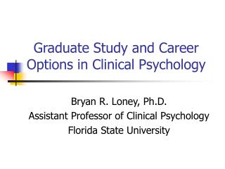 Graduate Study and Career Options in Clinical Psychology