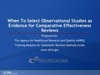 When To Select Observational Studies as Evidence for Comparative Effectiveness Reviews