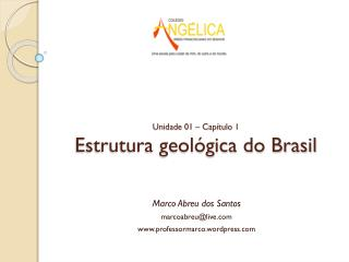 Unidade 01 – Capítulo 1 Estrutura geológica do Brasil