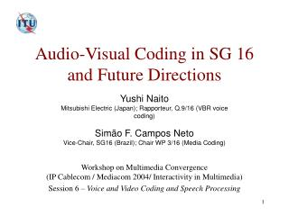 Audio-Visual Coding in SG 16 and Future Directions