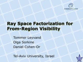 Ray Space Factorization for From-Region Visibility