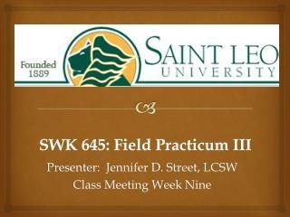 SWK  64 5 : Field Practicum III