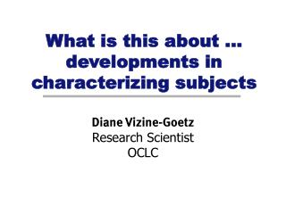 What is this about … developments in characterizing subjects