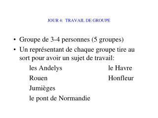 JOUR 4:  TRAVAIL DE GROUPE