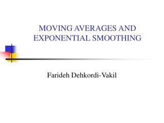 MOVING AVERAGES AND EXPONENTIAL SMOOTHING
