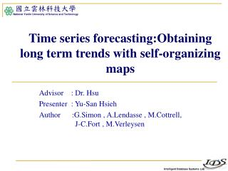 Time series forecasting:Obtaining long term trends with self-organizing maps