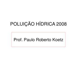 POLUIÇÃO HÍDRICA 2008
