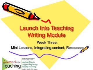 Launch Into Teaching Writing Module