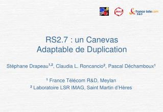RS2.7 : un Canevas Adaptable de Duplication