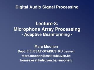 Marc Moonen  Dept. E.E./ESAT-STADIUS, KU Leuven marc.moonen@esat.kuleuven.be