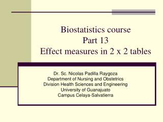 Biostatistics course Part 13 Effect measures in 2 x 2 tables