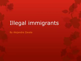 Illegal immigrants