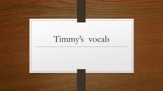 Timmy's  vocab