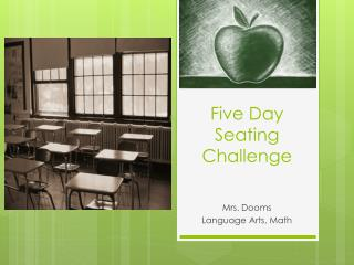 Five Day Seating Challenge