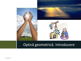 Optică geometrică. Introducere