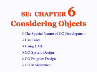 SE:  CHAPTER  6 Considering Objects
