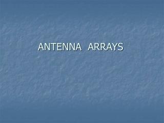 ANTENNA  ARRAYS