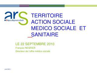 TERRITOIRE  ACTION SOCIALE  MEDICO SOCIALE  ET SANITAIRE