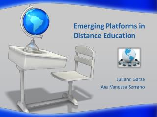 Emerging Platforms in  Distance Education