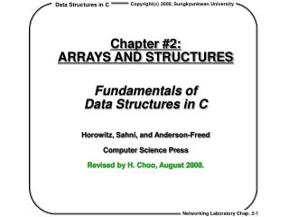 Chapter #2:  ARRAYS AND STRUCTURES Fundamentals of  Data Structures in C