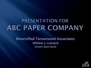 Presentation for ABC PAPER COMPANY