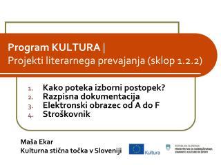 Program KULTURA  |  Projekti literarnega prevajanja  (sklop 1. 2 . 2 )