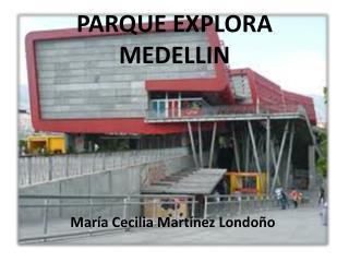 PARQUE EXPLORA MEDELLIN