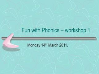 Fun with Phonics – workshop 1