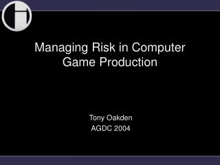 Managing Risk in Computer Game Production