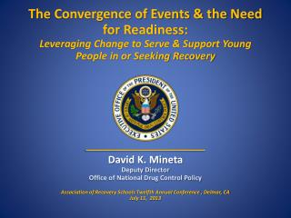 David K. Mineta Deputy Director Office of National Drug Control Policy