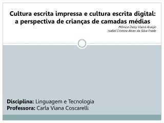 Cultura escrita impressa e cultura escrita digital: a perspectiva de crianças de camadas  médias