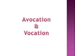 Avocation   & Vocation