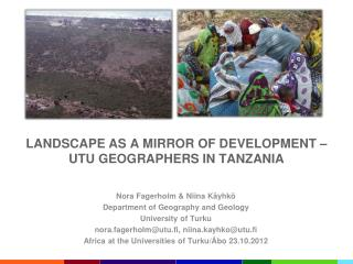 Landscape  as a  mirror  of  development  – UTU  geographers  in  tanzania