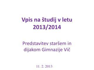Vpis na študij v letu 2013/2014