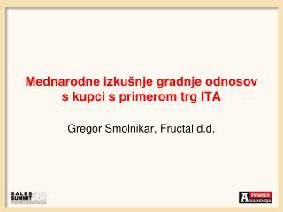 Mednarodne izkušnje gradnje odnosov s kupci s primerom trg ITA